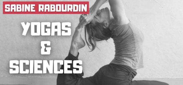 Interview pour Nevermind : Sabine Rabourdin, Yoga et Sciences
